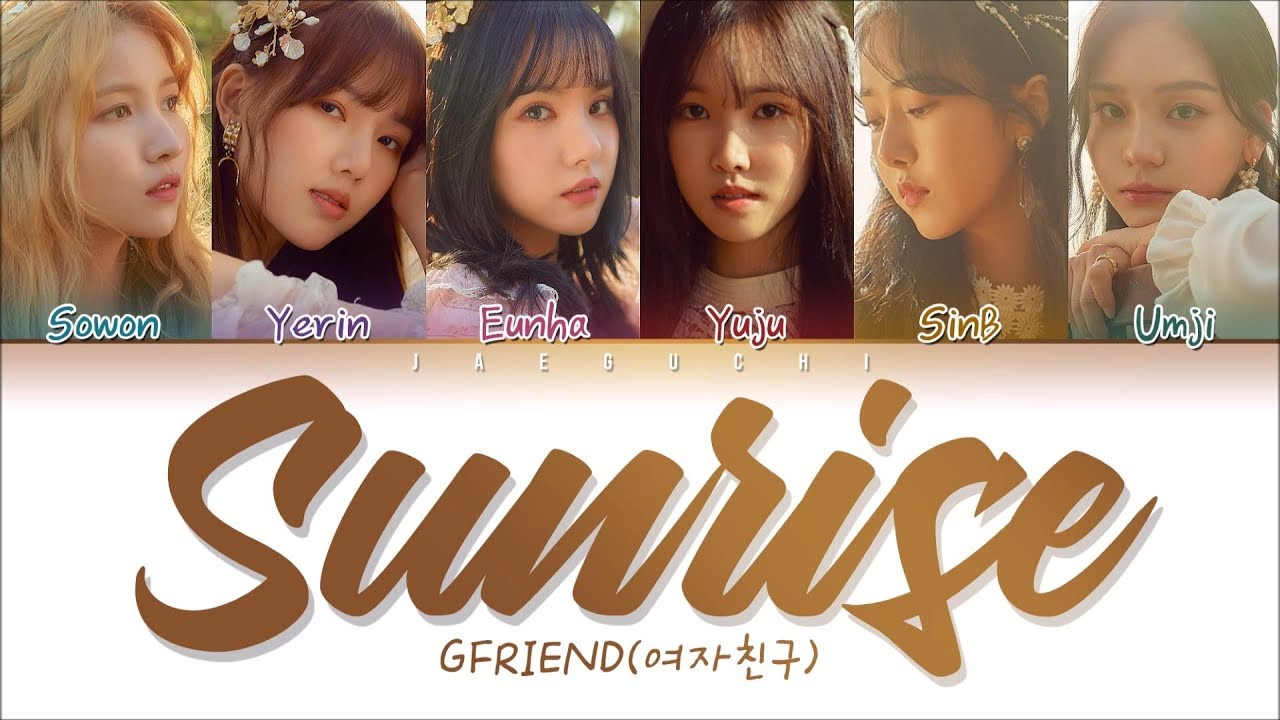 GFRIEND(여자친구) - SUNRISE (해야) (Color Coded s Eng/Rom/Han/가사)