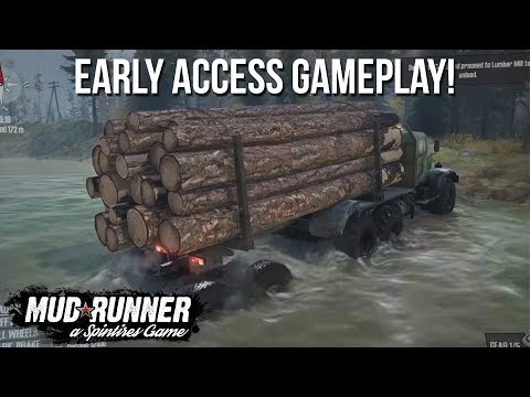 MUDRUNNER EARLY ACCESS GAMEPLAY! Let's Play #1 (SpinTires: MudRunner Gameplay)