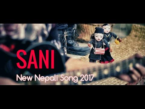 New Nepali Song - SANI   Deepak Bajracharya   Official Music Video