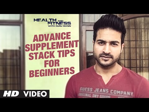 Advance Supplement Stack TIPS FOR BEGINNERS | Guru Mann | Health and Fitness