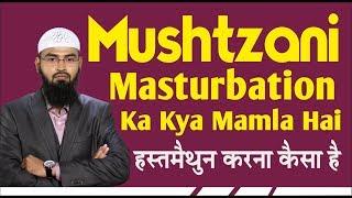 Mushtzani - Masterbation Ka Kya Mamla Hai By Adv. Faiz Syed