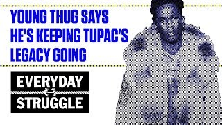 Young Thug Wants to be the Next Tupac   Everyday Struggle