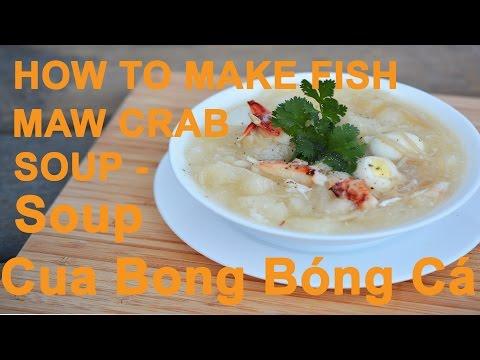 How To Make  Fish Maw Crab Soup -   Cách Làm Soup Cua Bong Bóng Cá