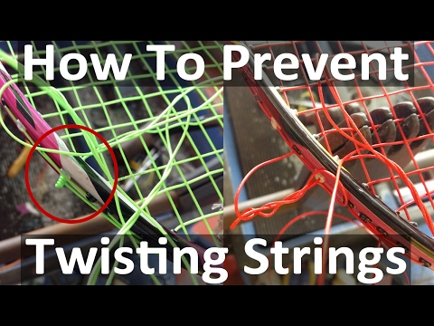 How To Fix And Prevent String From Twisting While Stringing A Racket