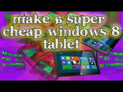 Tinkernut - How To Get A Super Cheap Windows 8 Tablet