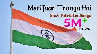 Yeh Aan Tiranga Hai | Yeh Shaan Tiranga Hai | Meri Jaan Tiranga Hai | Best Patriotic Songs