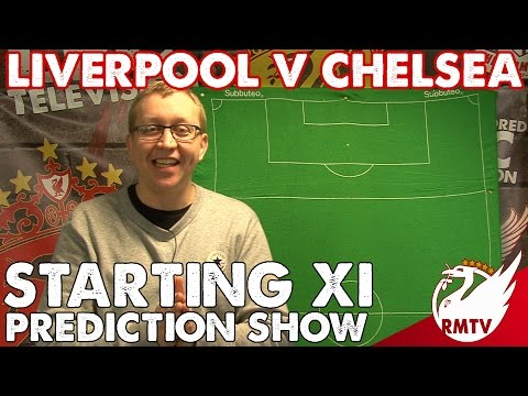 Liverpool v Chelsea | Starting XI Prediction Show