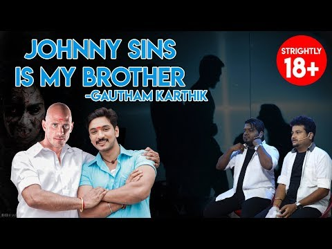 JOHNNY SINS IS MY BROTHER - Gautham Karthick | Movie Nights | Black Sheep