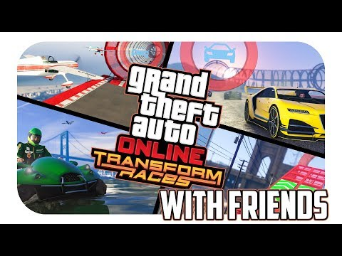 GTA Online - Transformer Races w/Friends