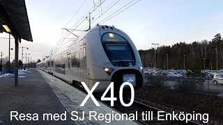 2019-03-12 SJ REGIONAL - Reser med X40 till Enköping och Bålsta
