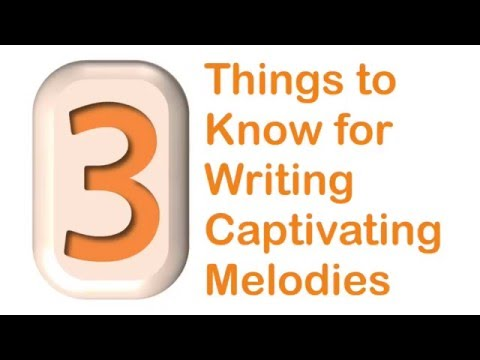 3 Things to Know for Writing Captivating Melodies