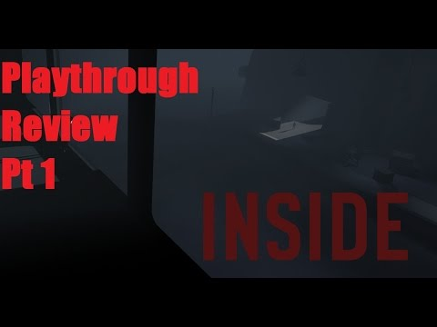 INSIDE Review/Playthrough/Commentary Pt1