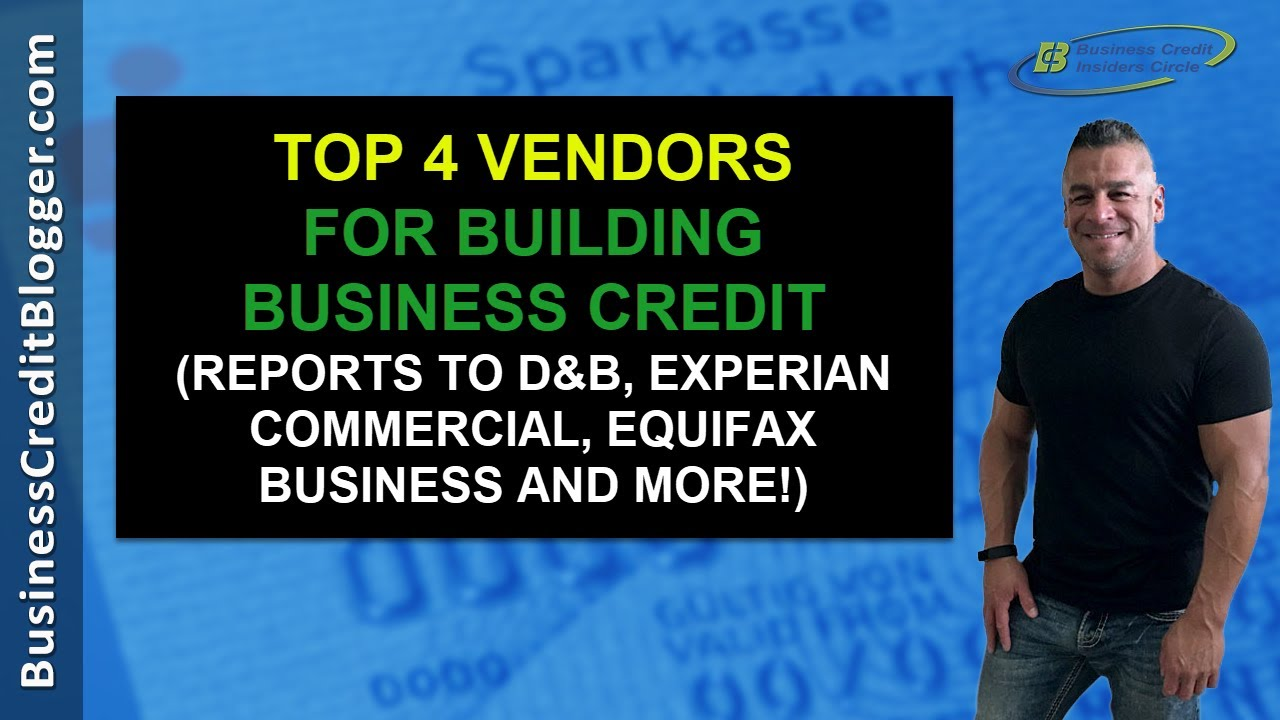 Top 4 Net 30 Vendors for Building Business Credit - Business Credit 2021