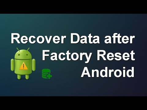 How to Recover Data, Photos, Contacts after Factory Reset Android