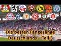 Die besten Fangesänge Deutschlands #3