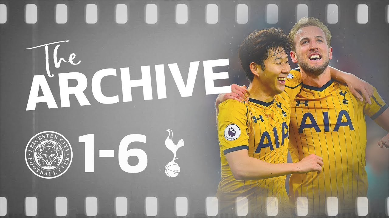 THE ARCHIVE | Leicester City 1-6 Spurs (May 2017) | Harry Kane scores FOUR at the King Power Stadium