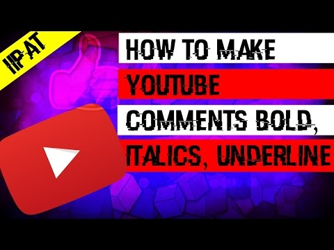 How to Make YouTube Comments BOLD, Italics, Underline [iiPat]