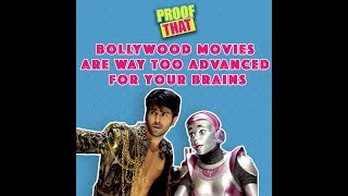Proof That Bollywood Movies Are Way Too Advanced For Your Brains | MissMalini