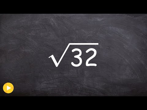 How to Simplify the Square Root of 32