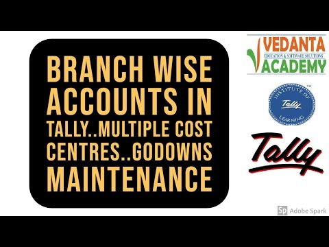 9. Branch wise Accounts in Tally..multiple Cost centres..Godowns maintenance