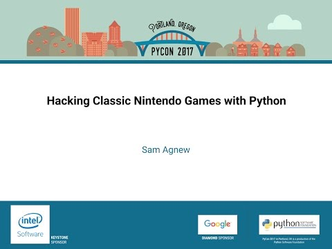 Sam Agnew   Hacking Classic Nintendo Games with Python   PyCon 2017