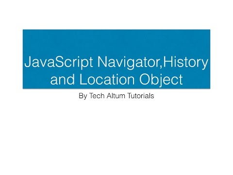 JavaScript History, location and Navigator object