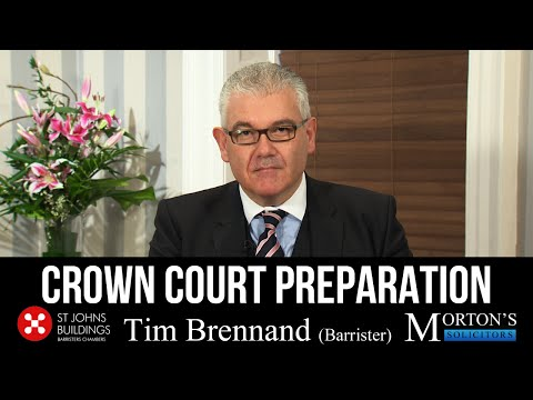 VIDEO: Crown Court Preparation - With Tim Brennand, Barrister