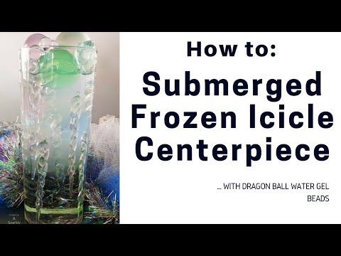 Easy Submerged Frozen Icicle Centerpiece – with Dragon Water Gel Beads Tutorial