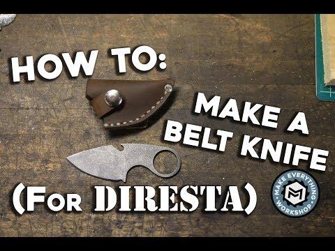 How To: Make A Belt Knife (For DIRESTA)