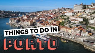 10 Things to do in Porto, Portugal Travel Guide