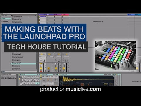 Making Beats with the Launchpad Pro - Tech House Tutorial Ableton