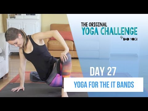 Yoga for the IT Bands - Day 27 - 30 Day Yoga Challenge