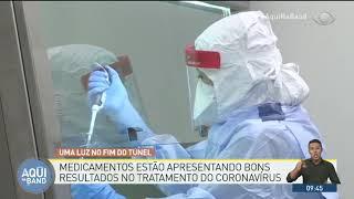 Remédios apresentam bons resultados na cura do coronavírus | AQUI NA BAND