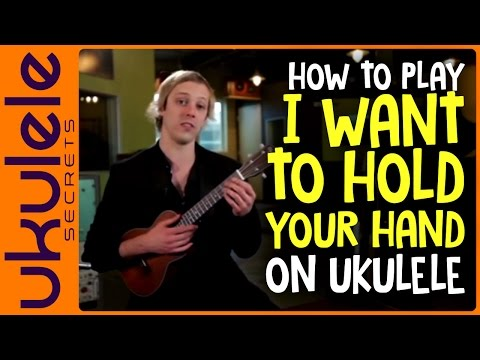 How to Play I Want to Hold Your Hand on Ukulele - Beatles Song Lesson