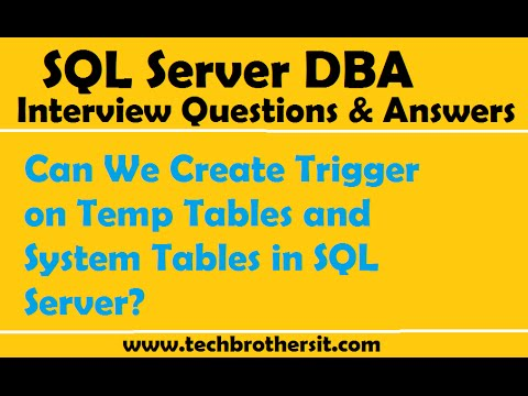 Can We Create Trigger on Temp Tables and System Tables in SQL Server - TSQL Interview Question