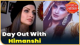 Day Out With Bigg Boss 13 Contestant Himanshi Khurana | Saas Bahu Aur Saazish