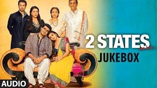 2 States Full Songs (Jukebox) | Arjun Kapoor, Alia Bhatt