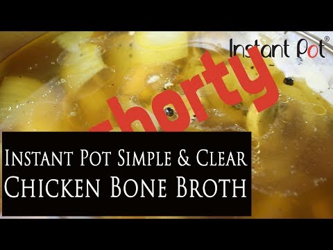 Instant Pot Clear Chicken (Bone) Broth - Shorty