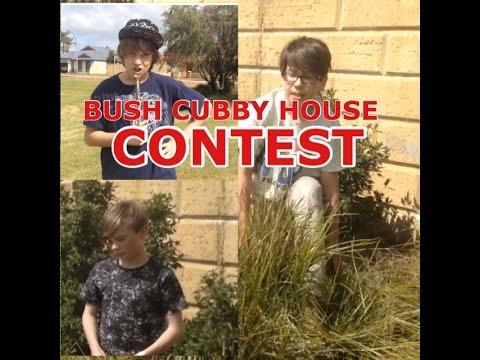 BUSH CUBBY HOUSE CONTEST!