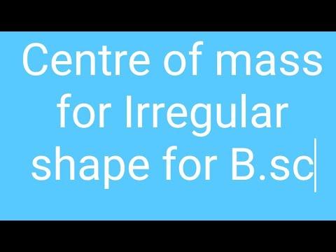 centre of mass of irregular shape
