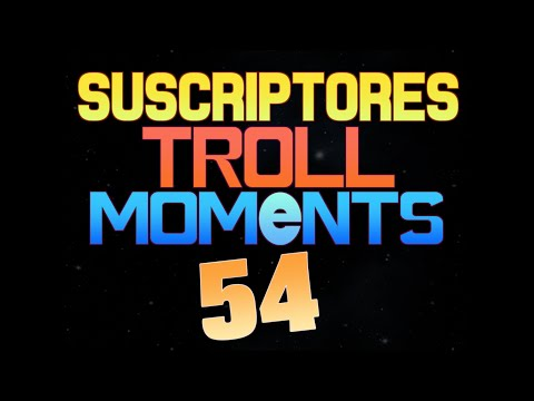 SUSCRIPTORES TROLL MOMENTS | Semana 54 (League of Legends)