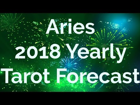 Aries 2018 Year Ahead Tarot Reading Forecast