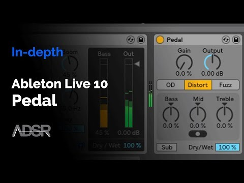 Pedal (Ableton Live 10) - In-depth Walkthrough