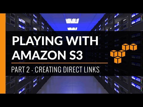 Playing With Amazon S3 - Creating A Direct Link