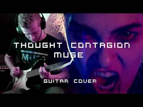 Thought Contagion - MUSE - guitar cover