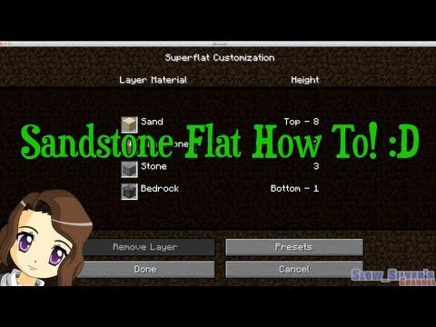 How To Create A Flat Sandstone World Tutorial Minecraft!!!