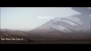 Star Wars: We Own It
