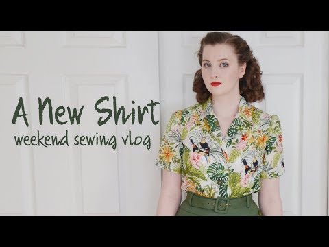 1940's Style Shirts - Weekend Sewing Vlog