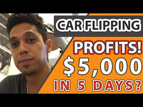 Car Flipping Profits! $5,000 in 5 Days?