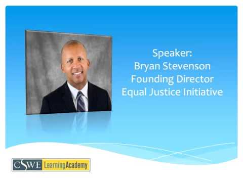 CSWE Learning Academy on Social Justice: Bryan Stevenson